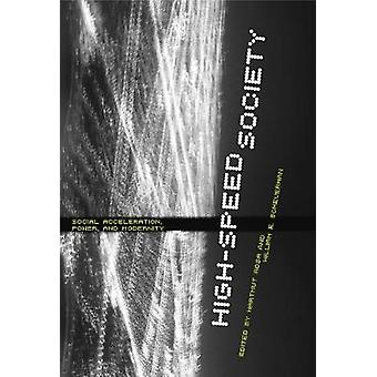 HighSpeed Society Social Acceleration Power and Modernity by Rosa & Hartmut