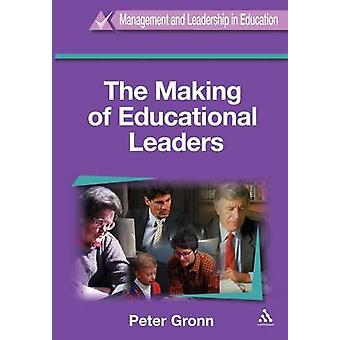 The Making of Educational Leaders by Gronn & Peter