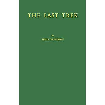 The Last Trek A Study of the Boer People and the Afrikaner Nation by Patterson & Sheila