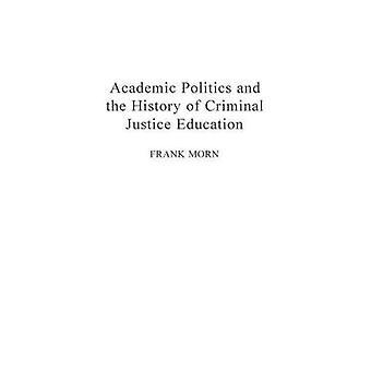 Política acadêmica e a história da educação de Justiça Criminal por Morn & Frank
