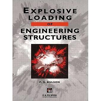 Explosive Loading of Engineering Structures Published for the Institution of Mining and Metallurgy by Bulson & P. S.