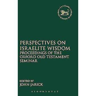 Perspectives on Israelite Wisdom by Jarick & John