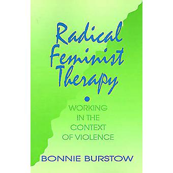Radikal feministisk terapi arbetar i samband med våld av Burstow & Bonnie