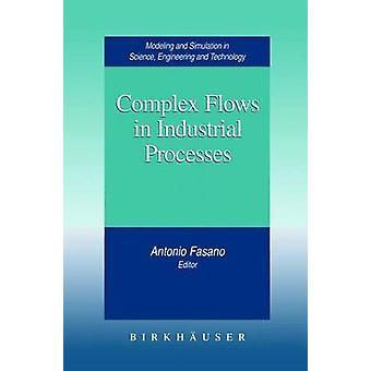 Complex Flows in Industrial Processes by Fasano & Antonio