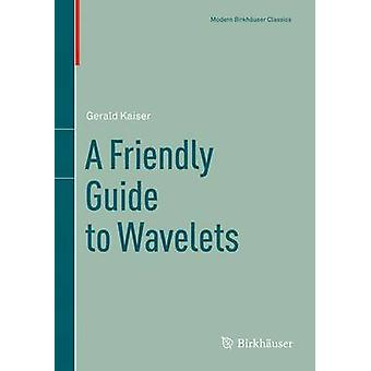 A Friendly Guide to Wavelets by Kaiser & Gerald