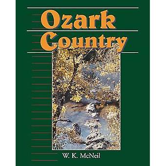 Ozark Country by McNeil & W. K.