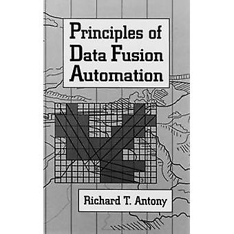 Principles of Data Fusion Automation by Antony & Richard T.