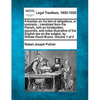 En avhandling om lagen om förpliktelser eller avtal översatt från franskan med en introduktion bilaga och anteckningar belysande för de engelska lagen i ämnet av William David Evans. Volum av Pothier & Robert Joseph