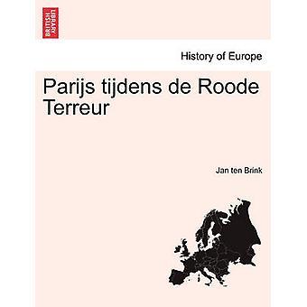 Parijs Tijdens de Roode Terreur. EERSTE DEEL von Brink & Jan 10
