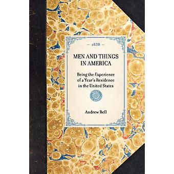 Men and Things in America by Bell & Andrew