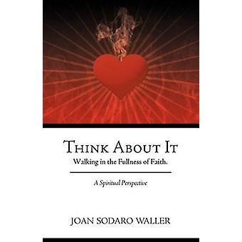 それが信仰の充満の中を歩むことについて考えてください。ウォーラー & ジョアン・ Sodaro による霊的展望