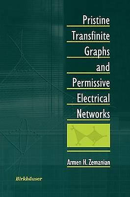 Pristine Transfinite Graphs and Permissive Electrical Networks by Zehommeian & ArHommes H.