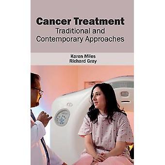 Krebs Behandlung traditionelle und zeitgenössische Ansätze von Meilen & Karen
