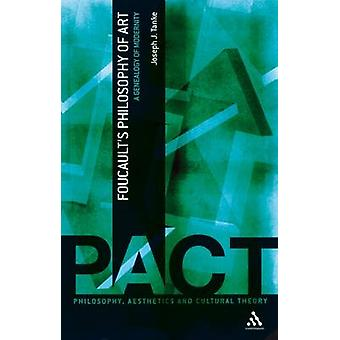 Filosofía de Foucaults del arte una genealogía de la modernidad por Tanke y José J.