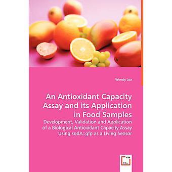 Un'analisi della capacità antiossidante e la sua applicazione in campioni alimentari da Lea & Wendy
