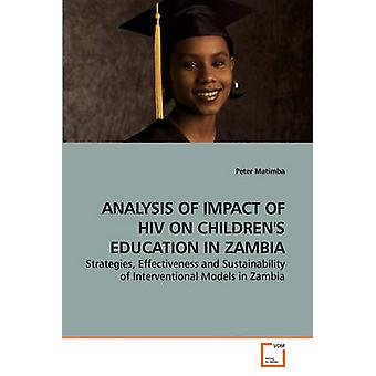 ANALYSIS OF IMPACT OF HIV ON CHILDRENS EDUCATION IN ZAMBIA by Matimba & Peter