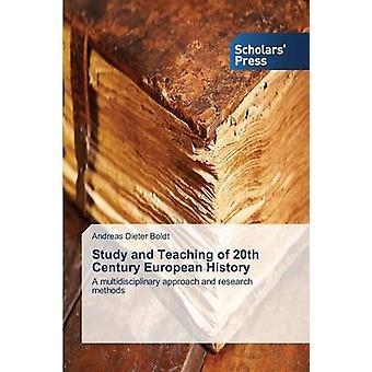 Étude et l'enseignement de l'histoire européenne du XXe siècle par Dieter Boldt Andreas