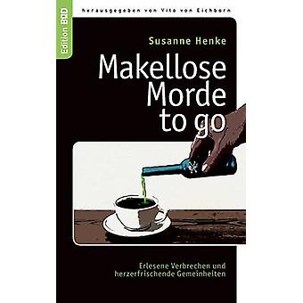Makellose Morde to Go by Henke & Susanne