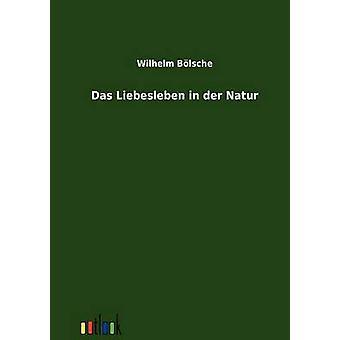 Das Liebesleben in der Natur by Blsche & Wilhelm