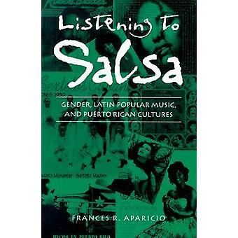 Listening to Salsa - Gender - Latin Popular Music and Puerto Rican Cul