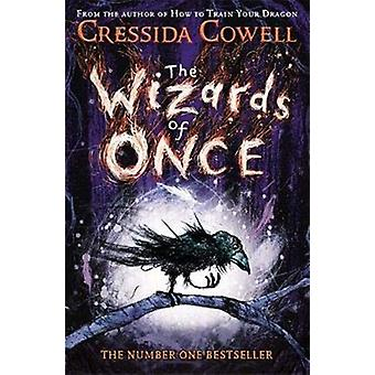The Wizards of Once by Cressida Cowell - 9781444936728 Book