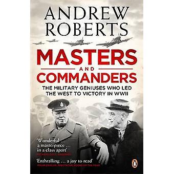 Meister und Kommandanten - die militärischen Genies, die im Westen zu Vic geführt