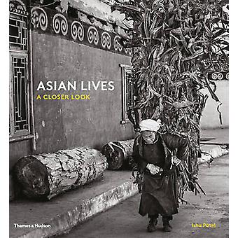 Asian Lives - A Closer Look by Ishu Patel - 9780500519240 Book