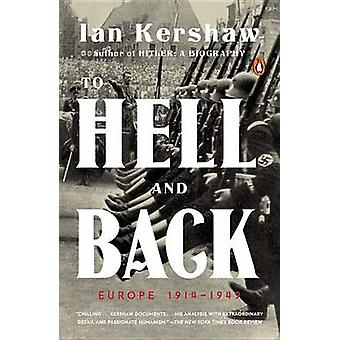 To Hell and Back - Europe 1914-1949 by Professor of Modern History Ian