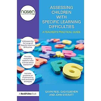 Assessing Children with Specific Learning Difficulties - A Teacher's P