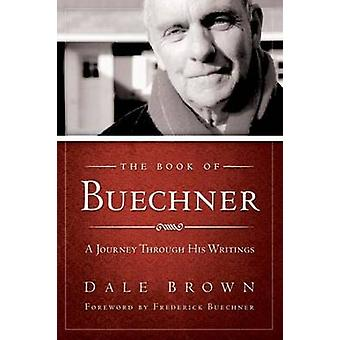 The Book of Buechner - A Journey Through His Writings (annotated editi