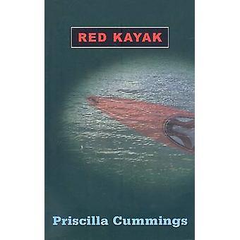 Red Kayak by Priscilla Cummings - 9780756970192 Book