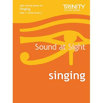 Sound at Sight Singing Book 1 - Initial-Grade 2 by Trinity College Lon