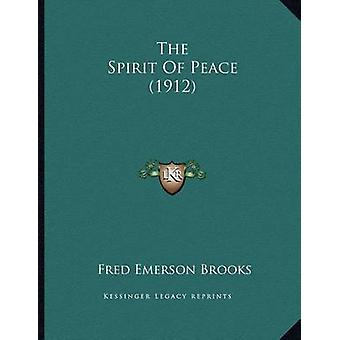 The Spirit of Peace (1912) by Fred Emerson Brooks - 9781163993989 Book