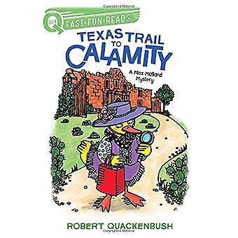 Texas Trail to Calamity - A Miss Mallard Mystery by Robert Quackenbush