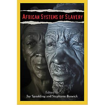 African Systems of Slavery by Stephanie Beswick - Jay Spaulding - 978