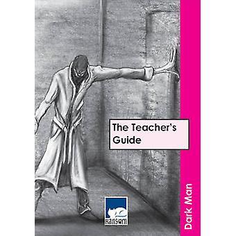 Dark Man - The Teacher's Guide by Steve Rickard - 9781841674407 Book