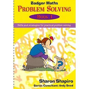Badger Maths Problem Solving - Skills and Strategies for Practical Pro