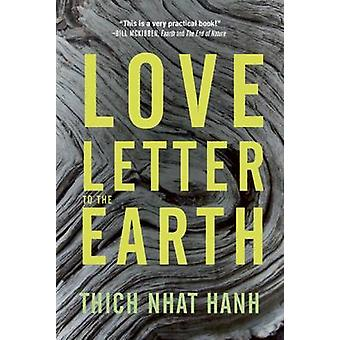 A Love Letter to the Earth by Thich Nhat Hanh - 9781937006389 Book