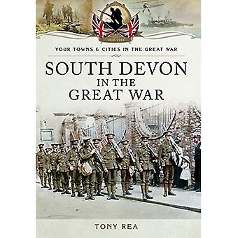 South Devon in the Great War (Your Towns and Cities in the Great War)