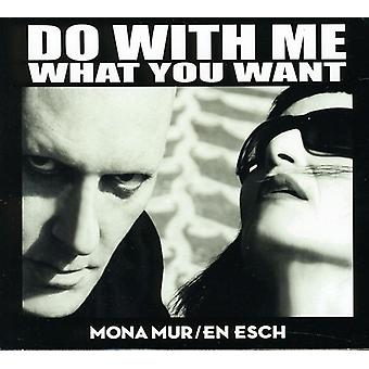Mona Mur & En Esch - Do with Me What You Want [CD] USA import