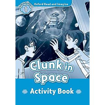 Oxford Read and Imagine Level 1 Clunk in Space activity book by Paul Shipton