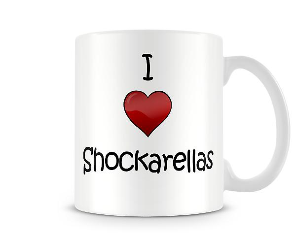 I Love Shockarellas Printed Mug