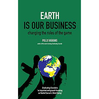 Earth is Our Business by Polly Higgins