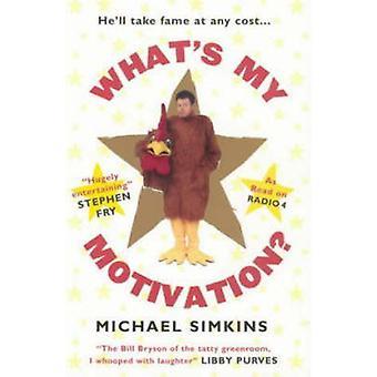 Hvad er min Motivation? af Michael Simkins - 9780091897499 bog
