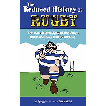 The Reduced History of Rugby - The Oval-shaped Story of the Union Game
