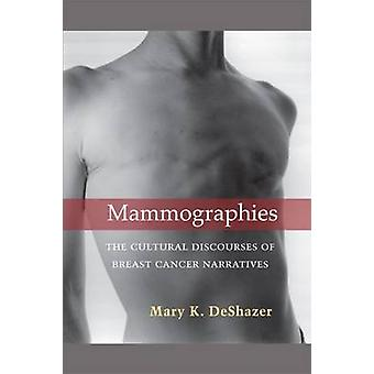 Mammographies - The Cultural Discourses of Breast Cancer Narratives by