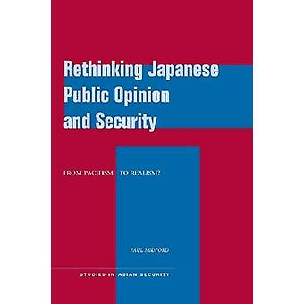 Rethinking Japanese Public Opinion and Security - From Pacifism to Rea