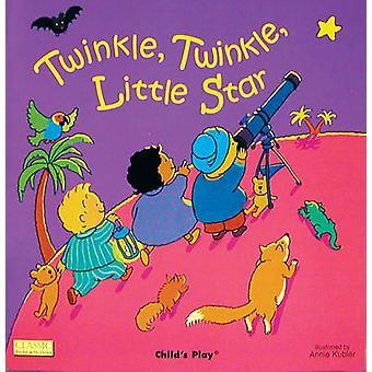 Twinkle - Twinkle Little Star by Annie Kubler - 9780859531429 Book