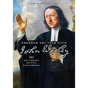 Through the Year with John Wesley - 365 daily readings from John Wesle