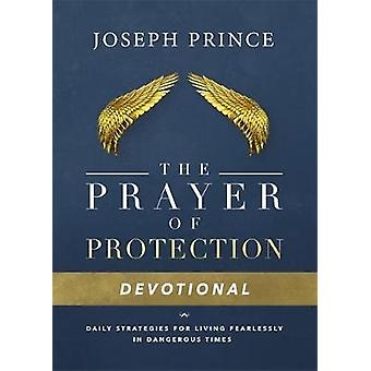 Daily Readings from the Prayer of Protection - 90 Devotions for Living